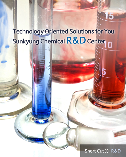Technology Oriented Solutions for You – Sunkyung Chemical R&D Center
